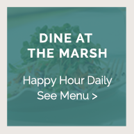 Dine at the Marsh